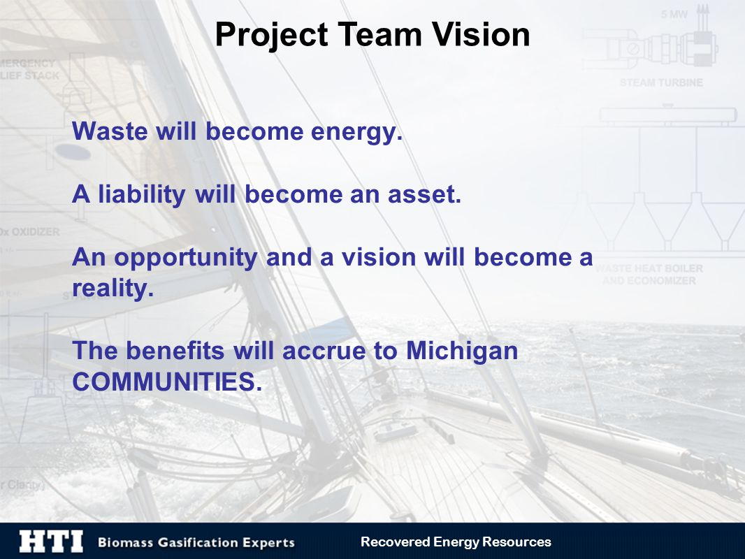Waste will become energy. A liability will become an asset. An opportunity and a vision will become a reality. The benefits will accrue to Michigan CO