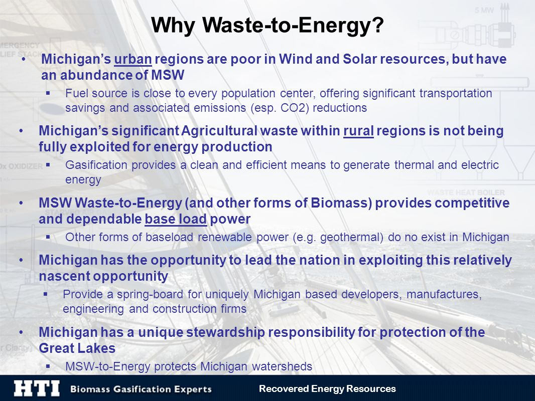 Michigan's urban regions are poor in Wind and Solar resources, but have an abundance of MSW  Fuel source is close to every population center, offerin