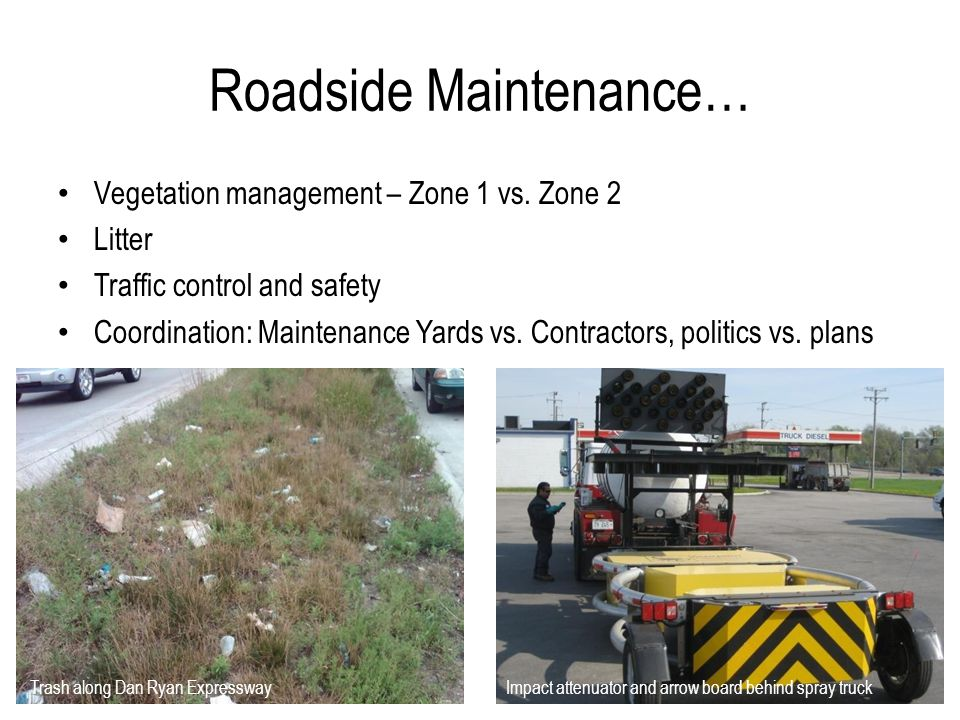 Zone 1 = roadside closest to and directly related to traveled lanes Mow maps to define limits of mowing along expressways Reduced mowing (acreage and frequency) Maintain Zone 1 weed free to avoid spreading weeds during mowing Zone 1 Oops!