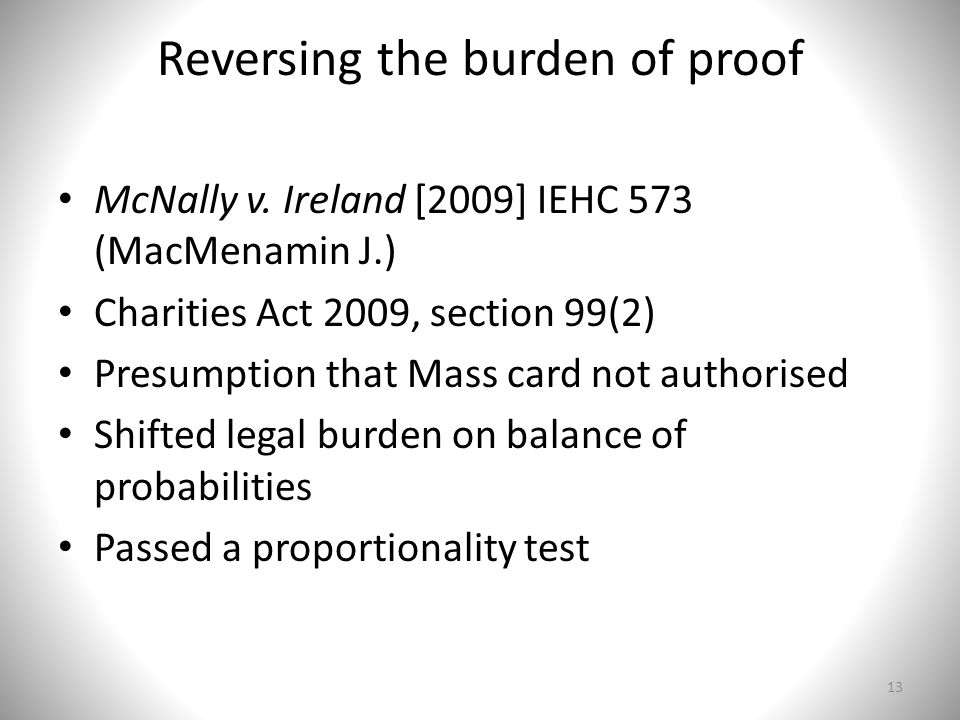 Reversing the burden of proof McNally v.