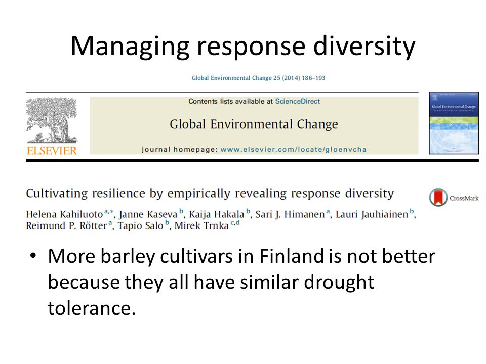 Managing response diversity More barley cultivars in Finland is not better because they all have similar drought tolerance.