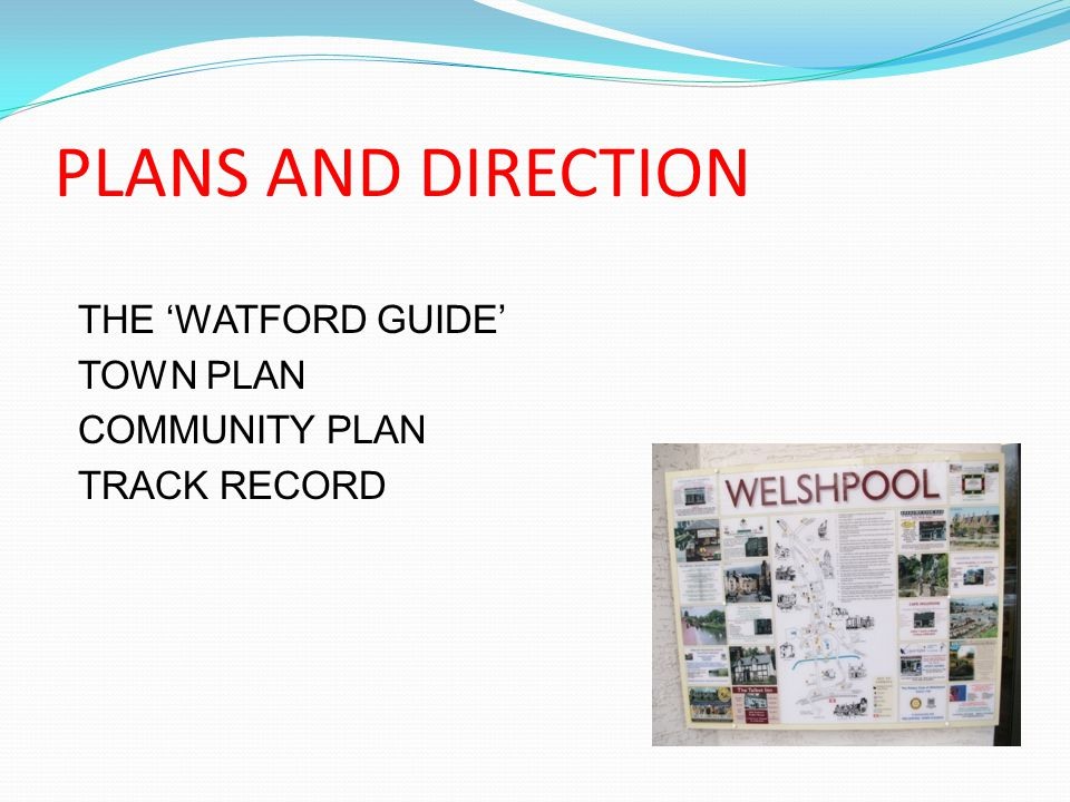 PLANS AND DIRECTION THE 'WATFORD GUIDE' TOWN PLAN COMMUNITY PLAN TRACK RECORD