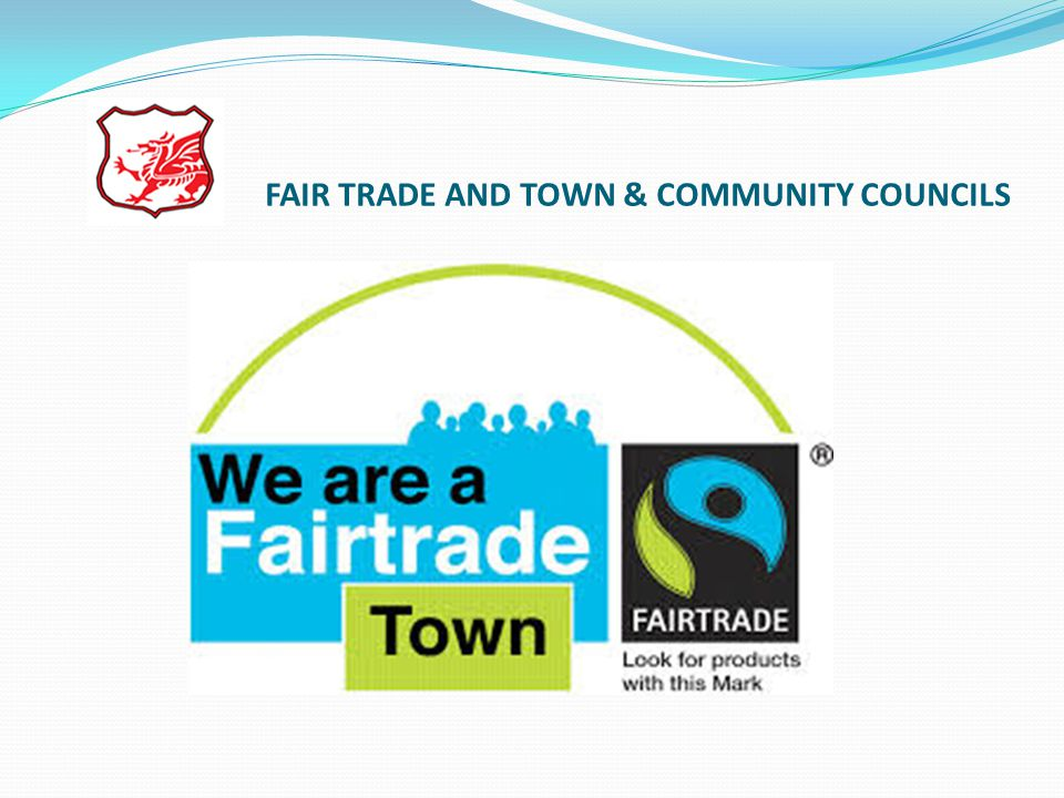 FAIR TRADE AND TOWN & COMMUNITY COUNCILS