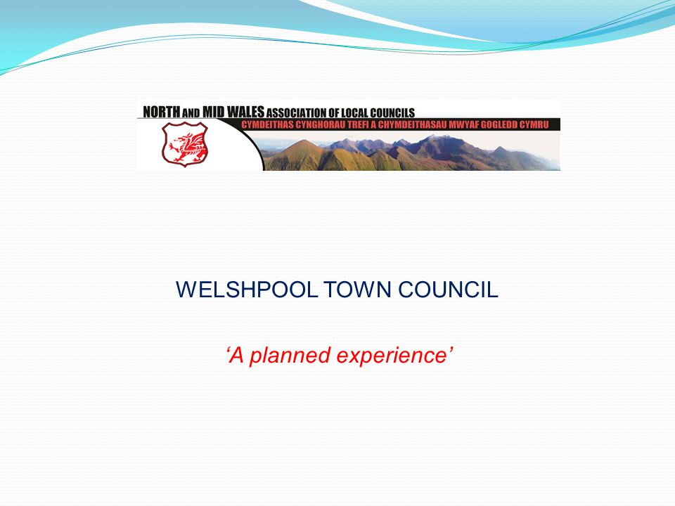 WELSHPOOL TOWN COUNCIL 'A planned experience'