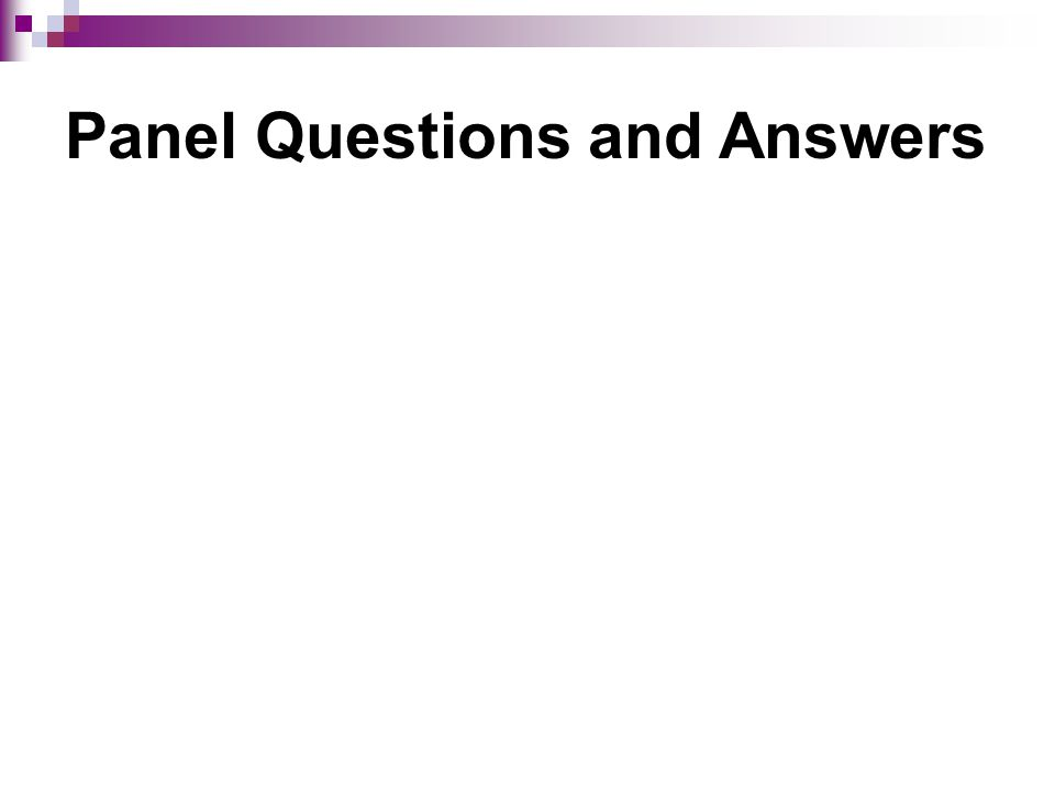 Panel Questions and Answers