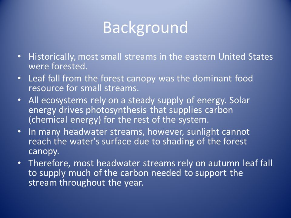 Background Historically, most small streams in the eastern United States were forested.