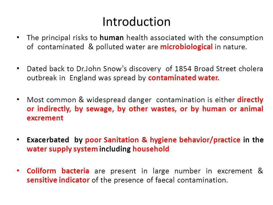 Introduction The principal risks to human health associated with the consumption of contaminated & polluted water are microbiological in nature. Dated