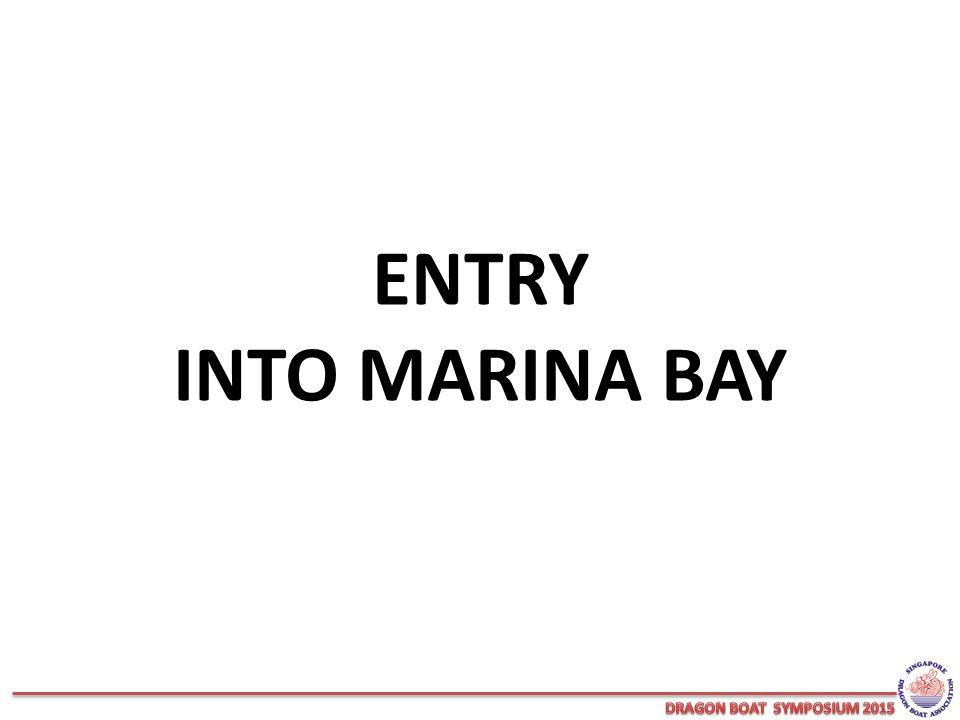 ENTRY INTO MARINA BAY