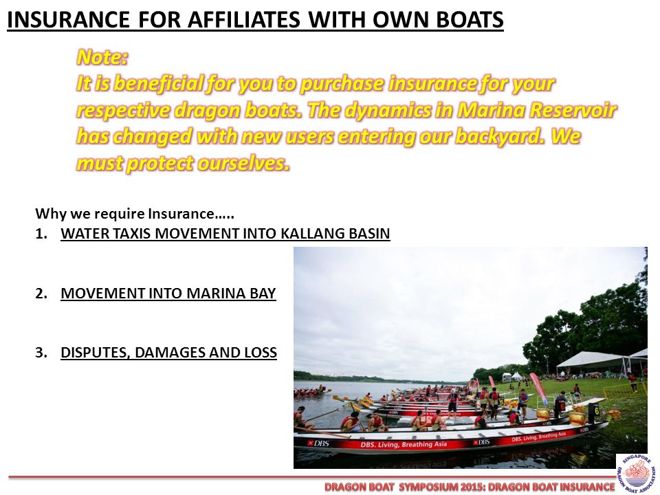 INSURANCE FOR AFFILIATES WITH OWN BOATS Why we require Insurance…..
