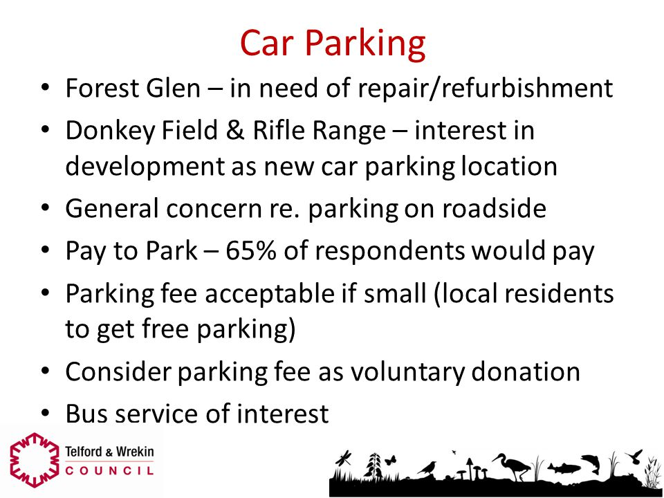 Car Parking Forest Glen – in need of repair/refurbishment Donkey Field & Rifle Range – interest in development as new car parking location General con