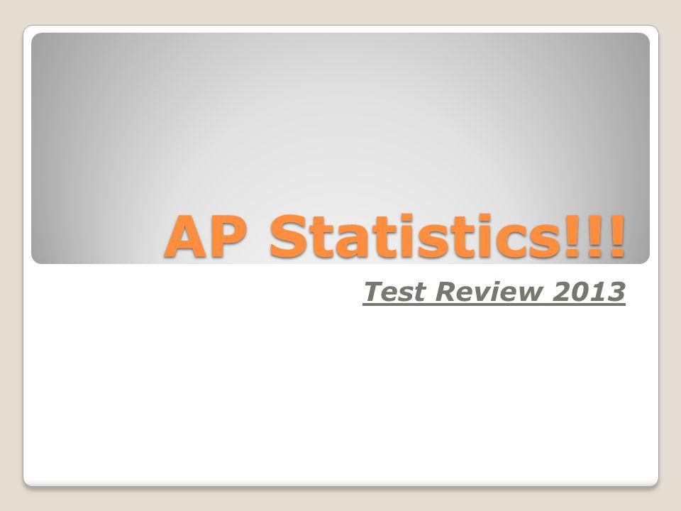 AP Statistics!!! Test Review 2013