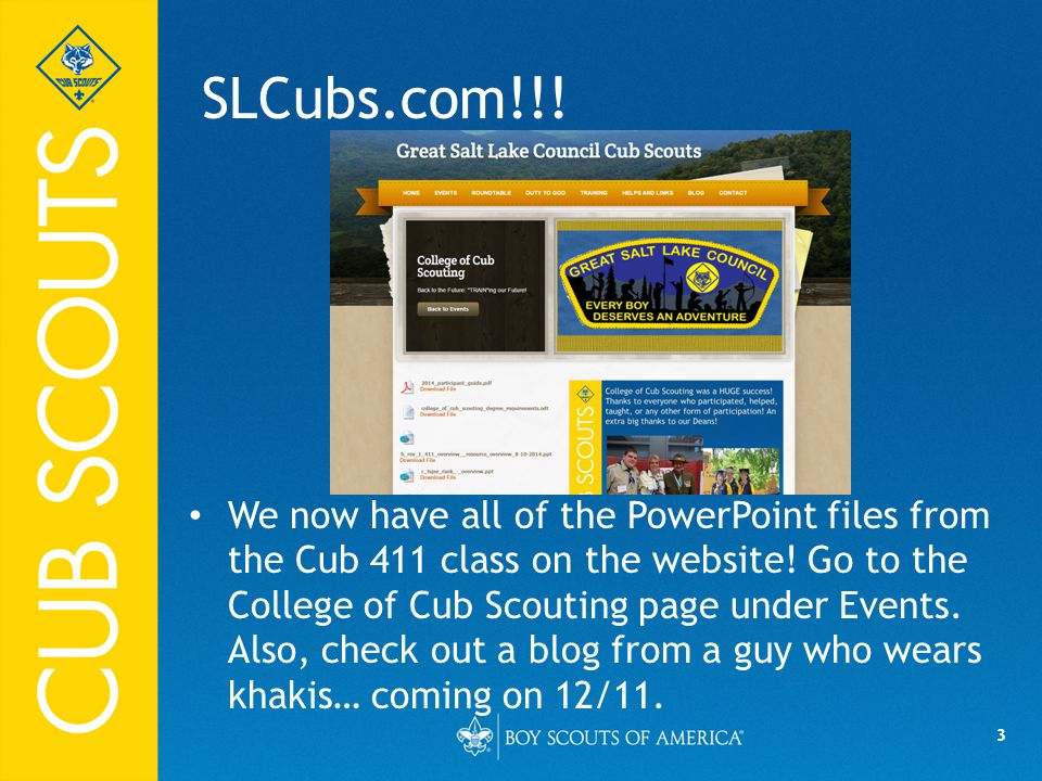 3 SLCubs.com!!. We now have all of the PowerPoint files from the Cub 411 class on the website.