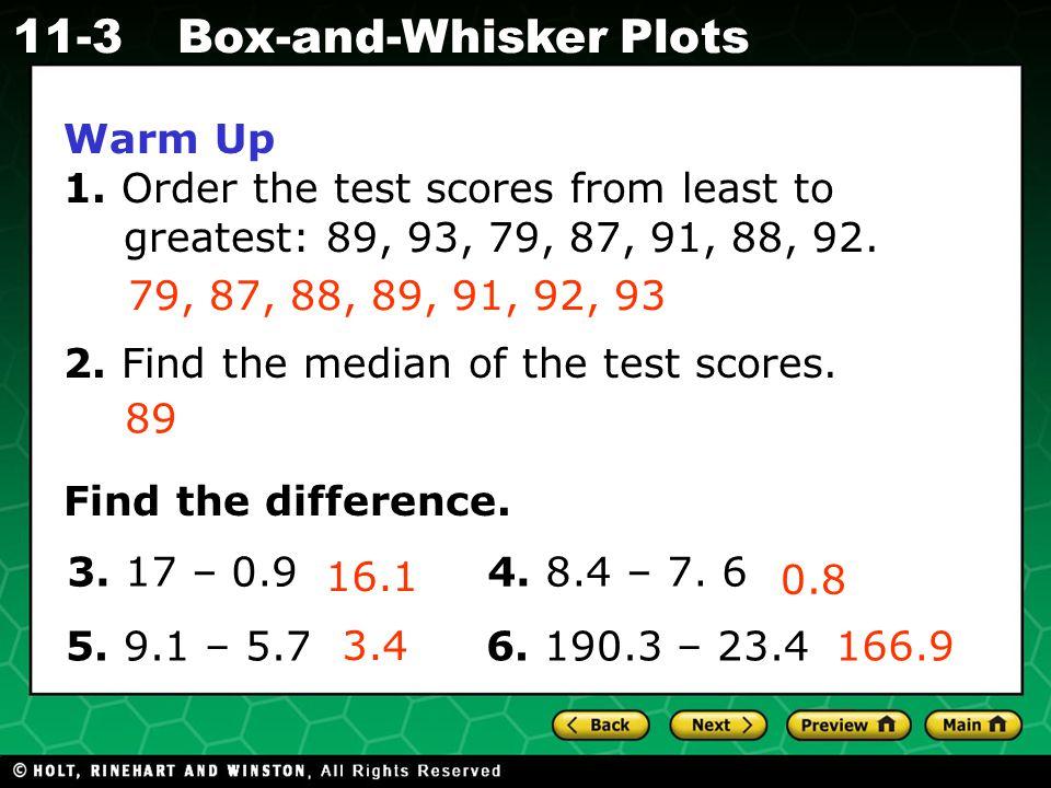 Holt CA Course 1 11-3Box-and-Whisker Plots Classwork & Homework Lesson 11-3 Practice B Lesson 11-3 Problem Solving