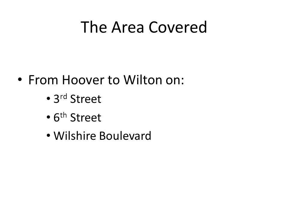 The Area Covered From Hoover to Wilton on: 3 rd Street 6 th Street