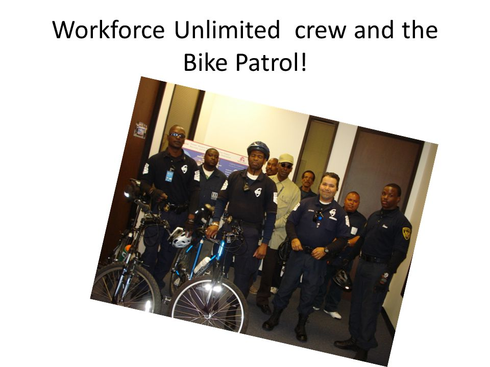Workforce Unlimited crew and the Bike Patrol!