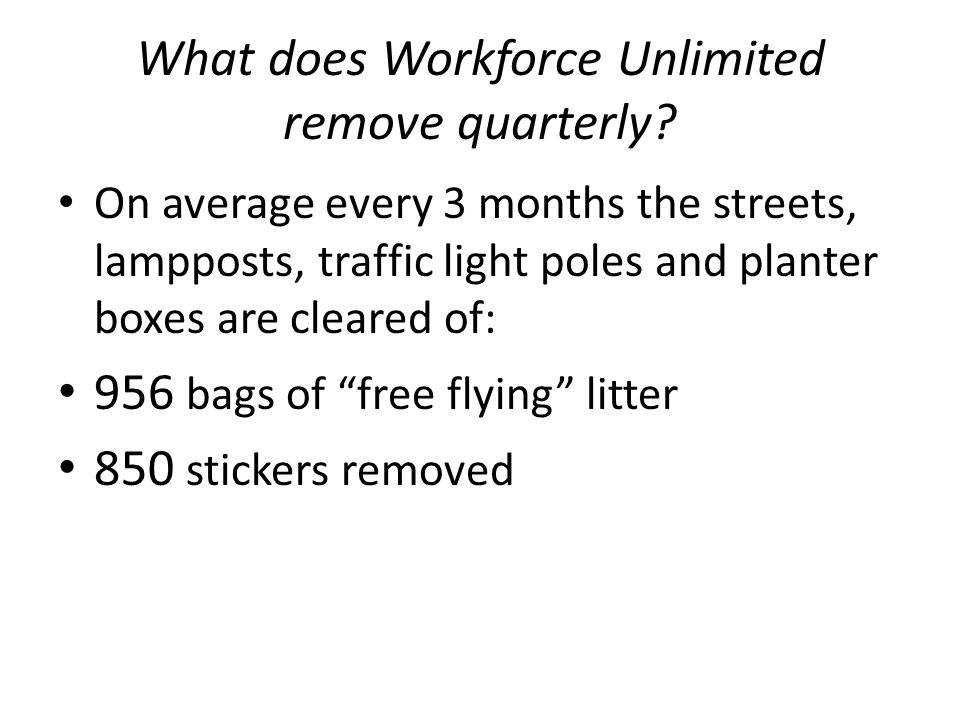 What does Workforce Unlimited remove quarterly.