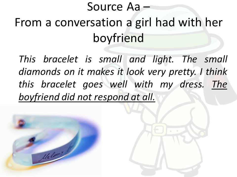 Source Aa – From a conversation a girl had with her boyfriend This bracelet is small and light.