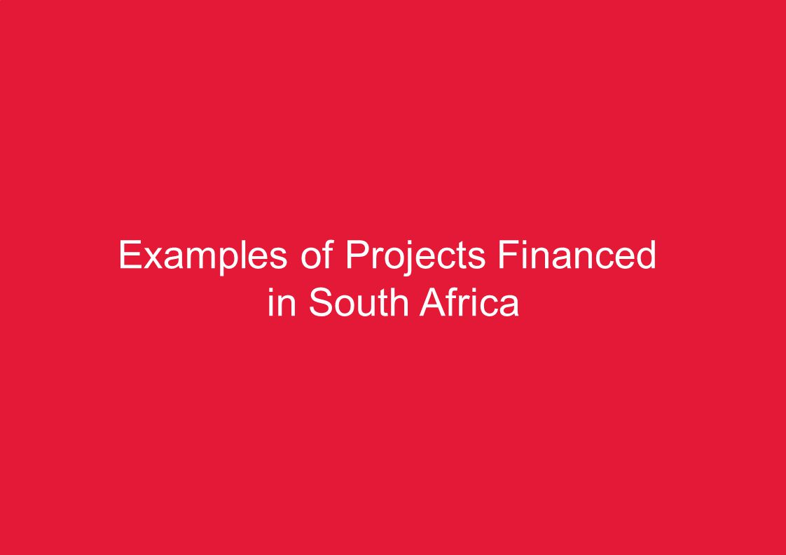 KZN Pre-COP17 Summit – Climate Change Finance11 Examples of Projects Financed in South Africa