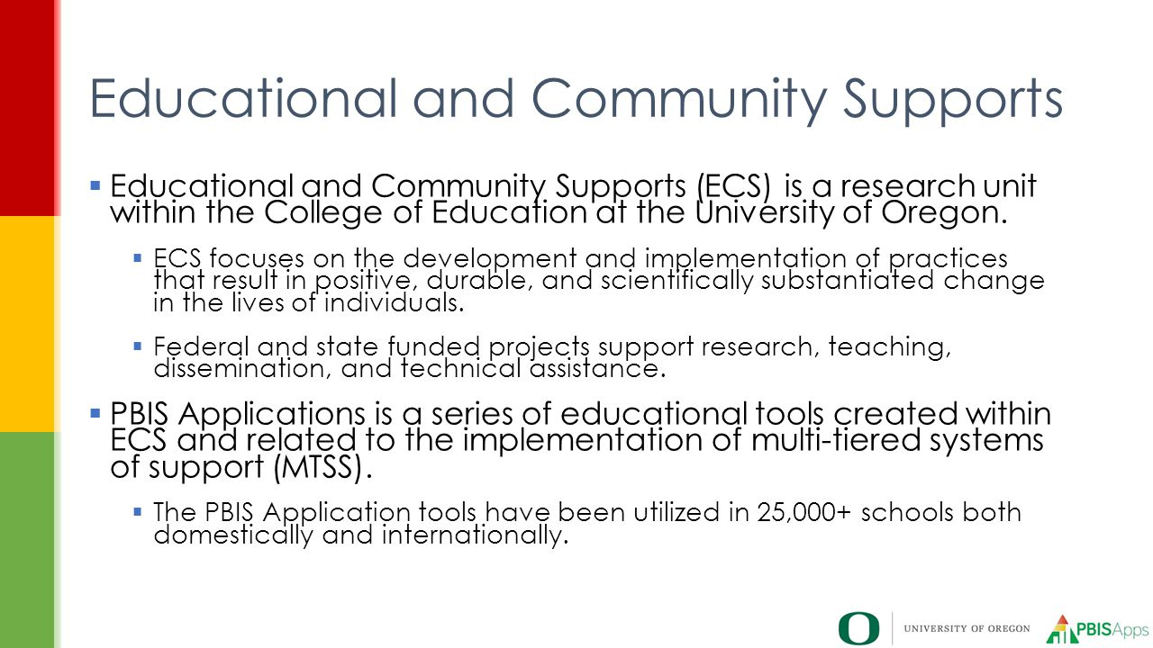  Educational and Community Supports (ECS) is a research unit within the College of Education at the University of Oregon.