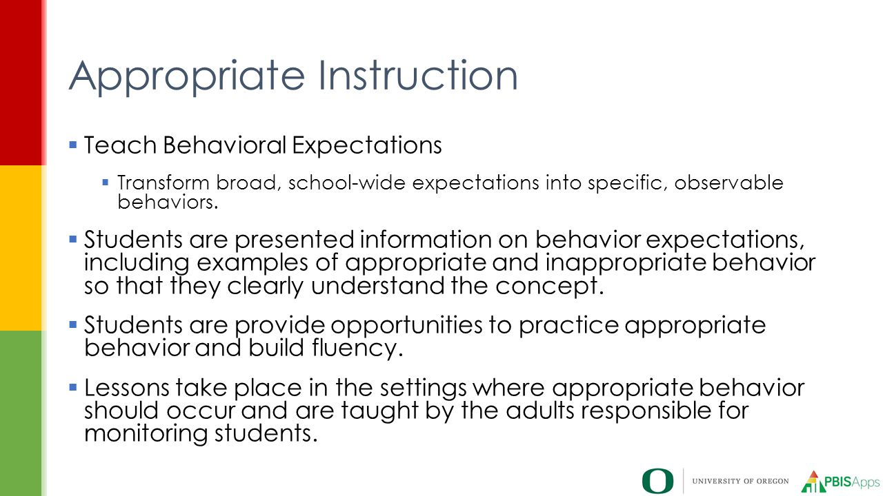  Teach Behavioral Expectations  Transform broad, school-wide expectations into specific, observable behaviors.