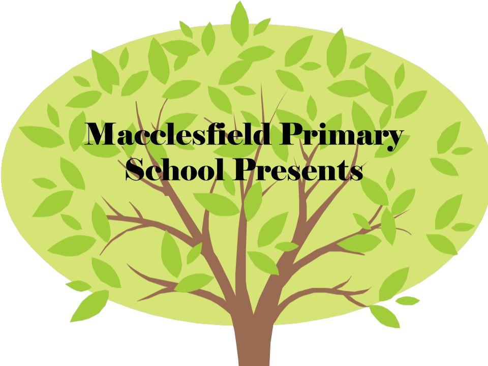 Macclesfield Primary School Presents