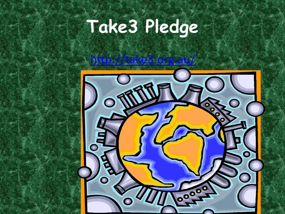 Take3 Pledge http://take3.org.au/