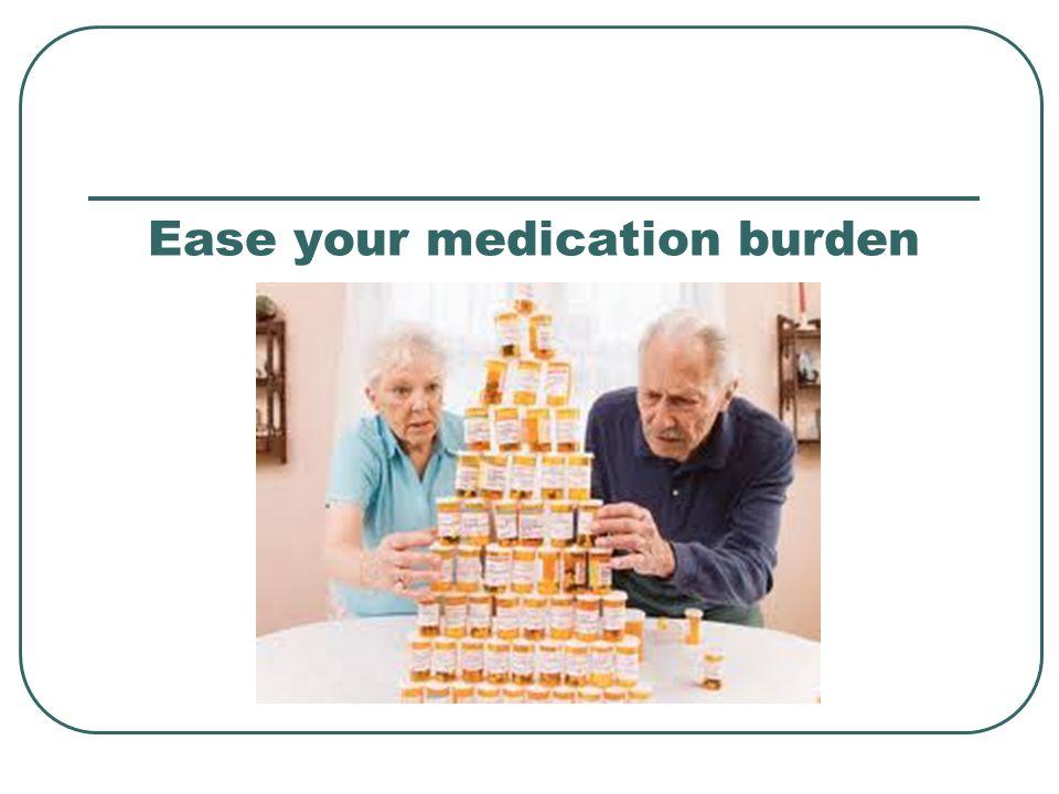 Ease your medication burden