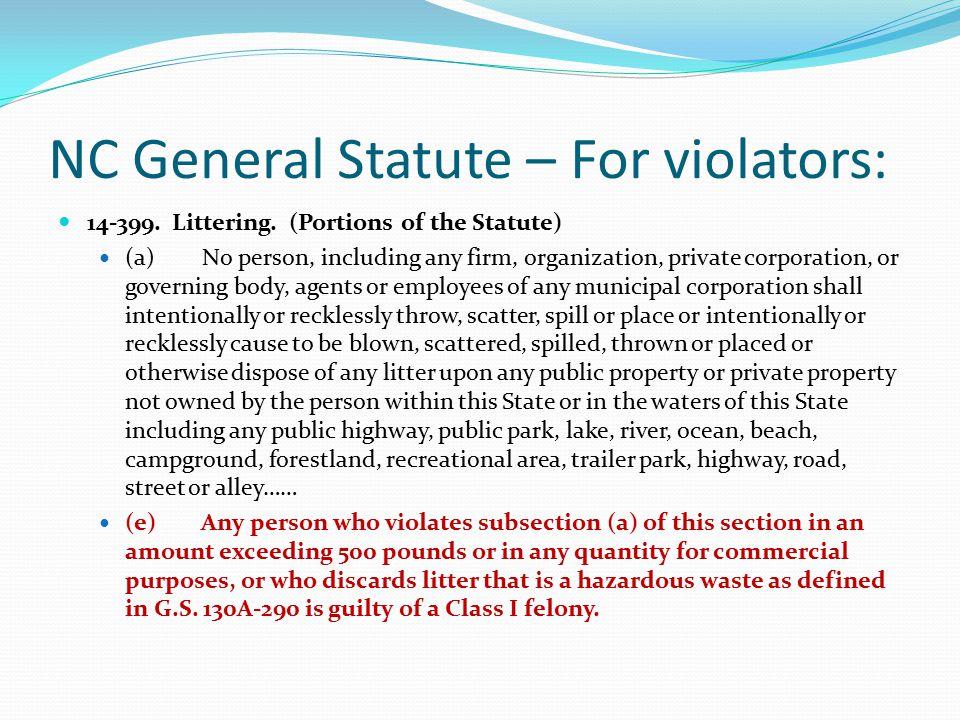 NC General Statute – For violators: 14-399. Littering.