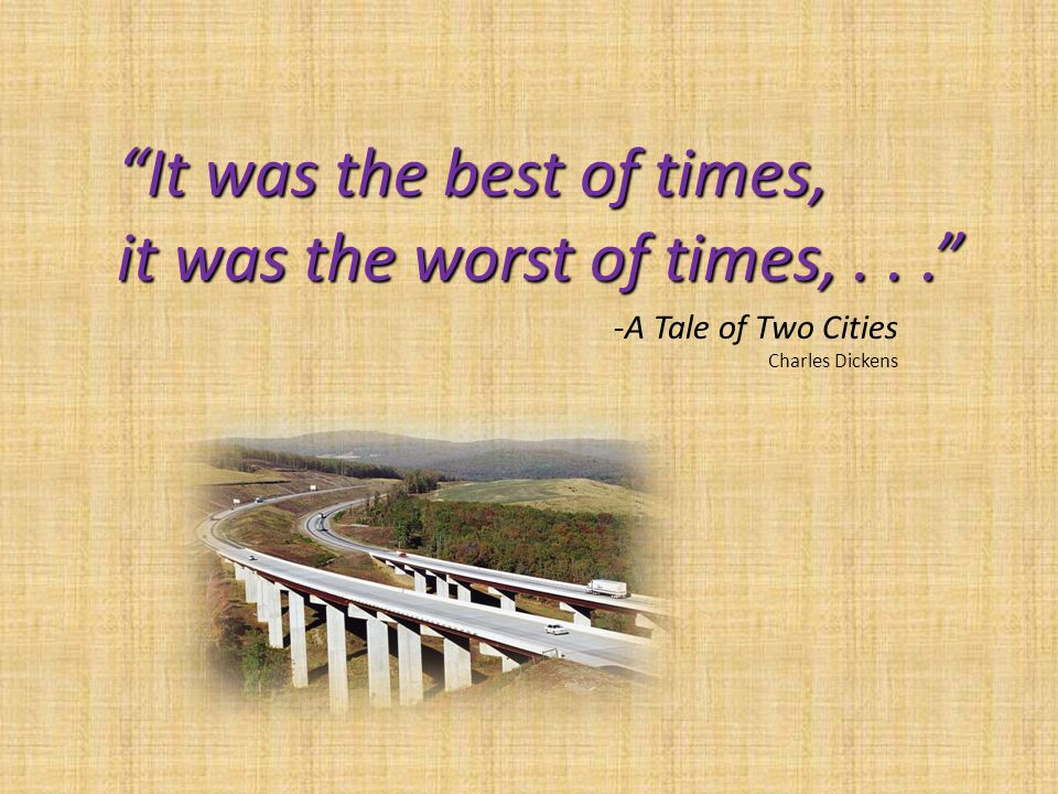 It was the best of times, it was the worst of times,... -A Tale of Two Cities Charles Dickens