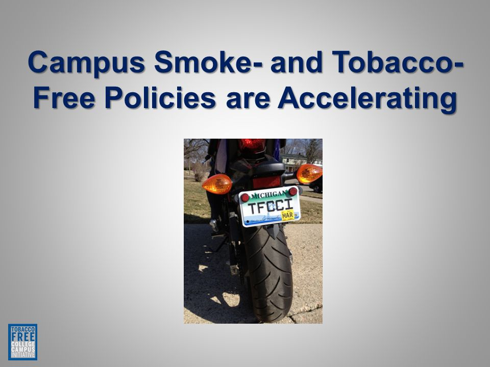 Campus Smoke- and Tobacco- Free Policies are Accelerating