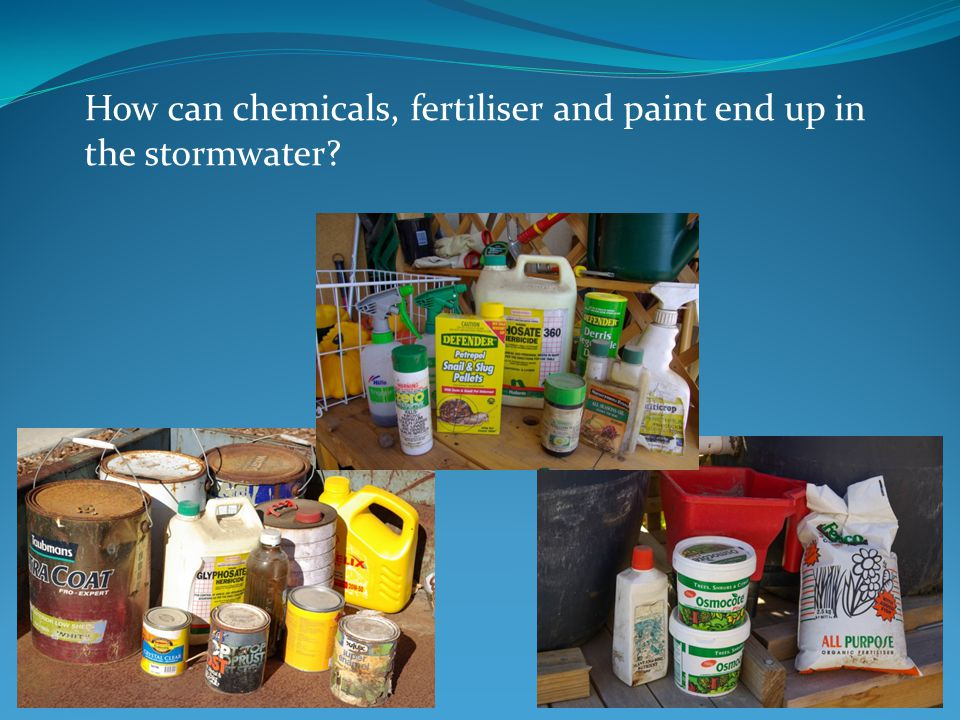 How can chemicals, fertiliser and paint end up in the stormwater?