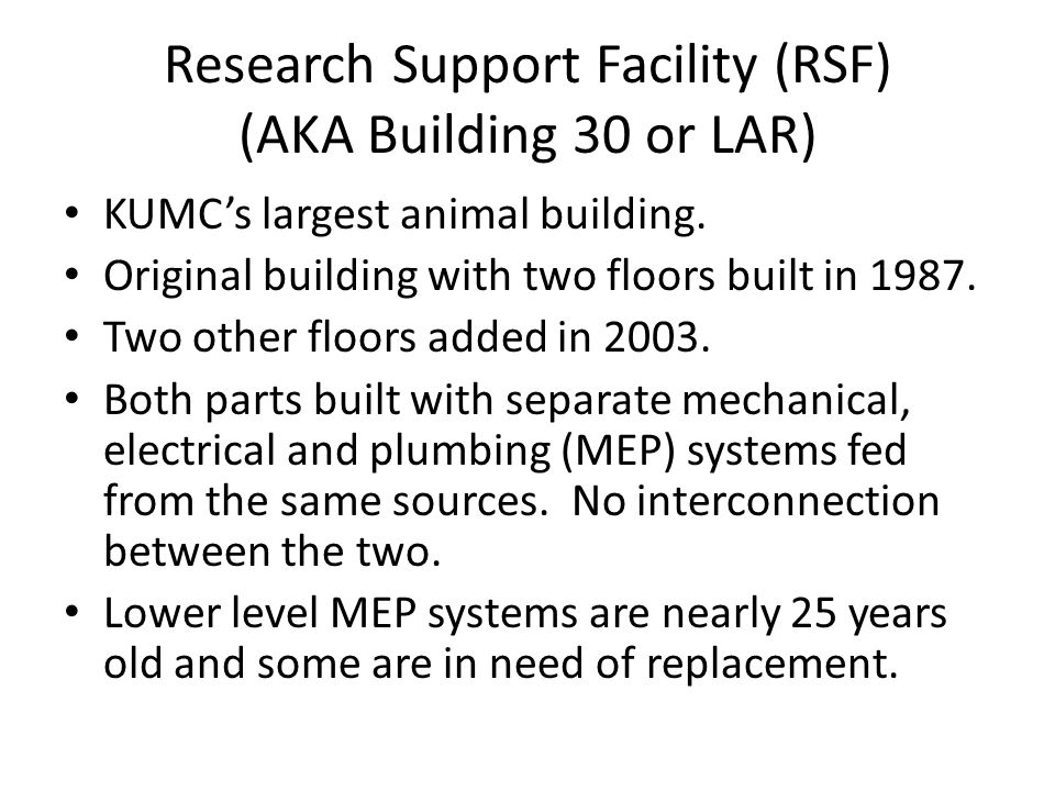 Research Support Facility (RSF) (AKA Building 30 or LAR) KUMC's largest animal building.