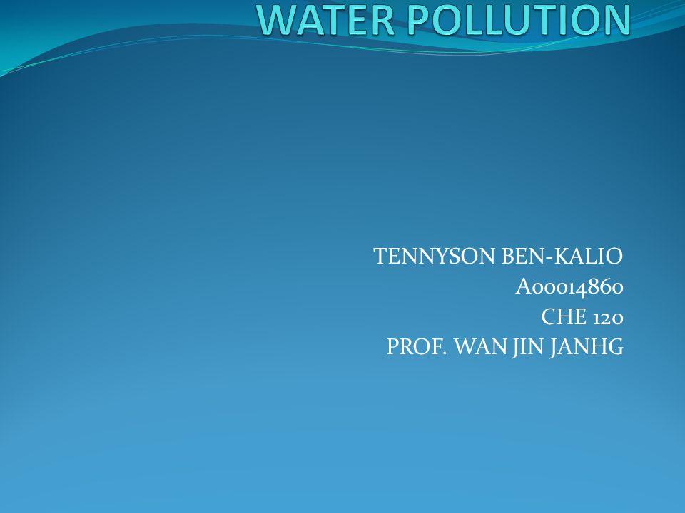 TENNYSON BEN-KALIO A00014860 CHE 120 PROF. WAN JIN JANHG