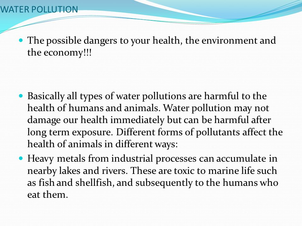 WATER POLLUTION Disinfection A small amount of chlorine is added or some other disinfection method is used to kill any bacteria or micro-organisms that may be in the water.