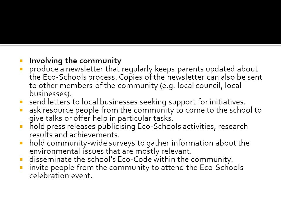  Involving the community  produce a newsletter that regularly keeps parents updated about the Eco-Schools process.