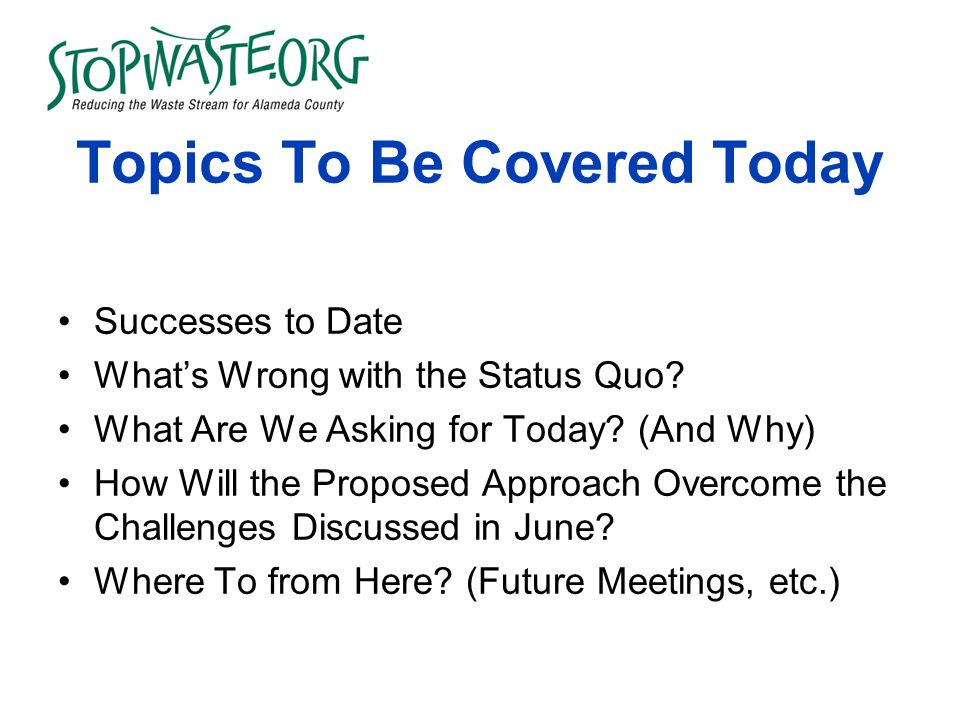 Topics To Be Covered Today Successes to Date What's Wrong with the Status Quo.