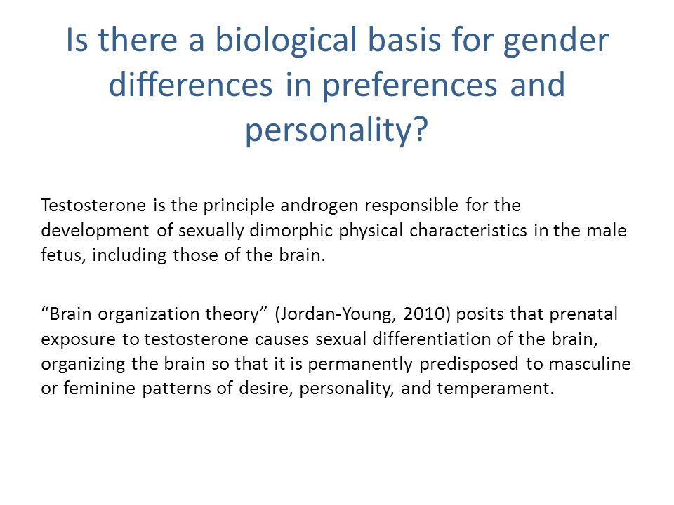Is there a biological basis for gender differences in preferences and personality.