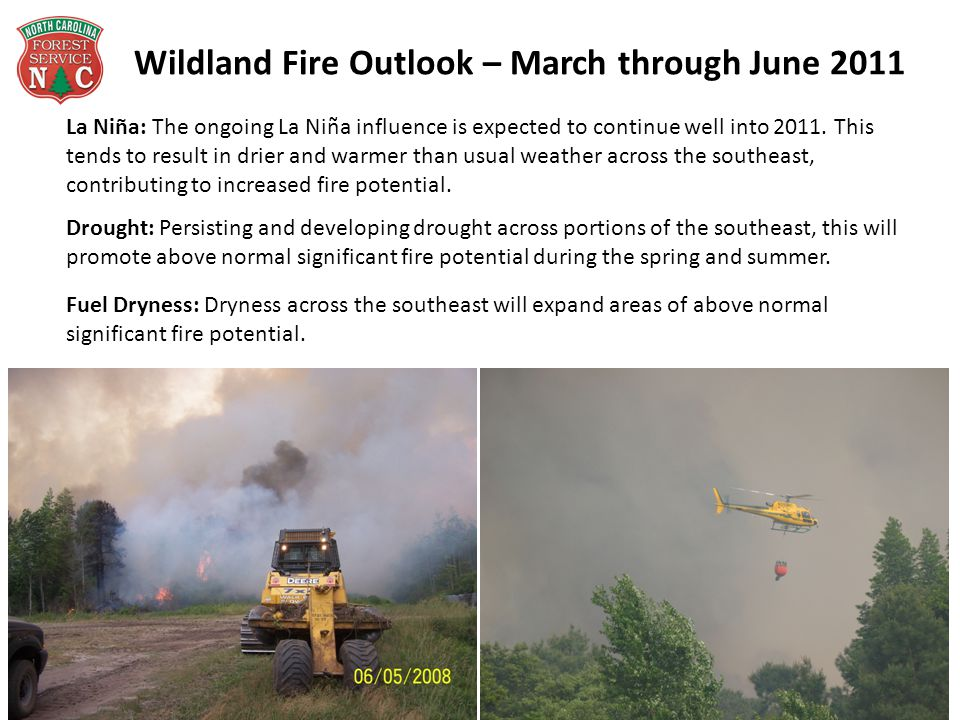 Wildland Fire Outlook – March through June 2011 La Niña: The ongoing La Niña influence is expected to continue well into 2011. This tends to result in