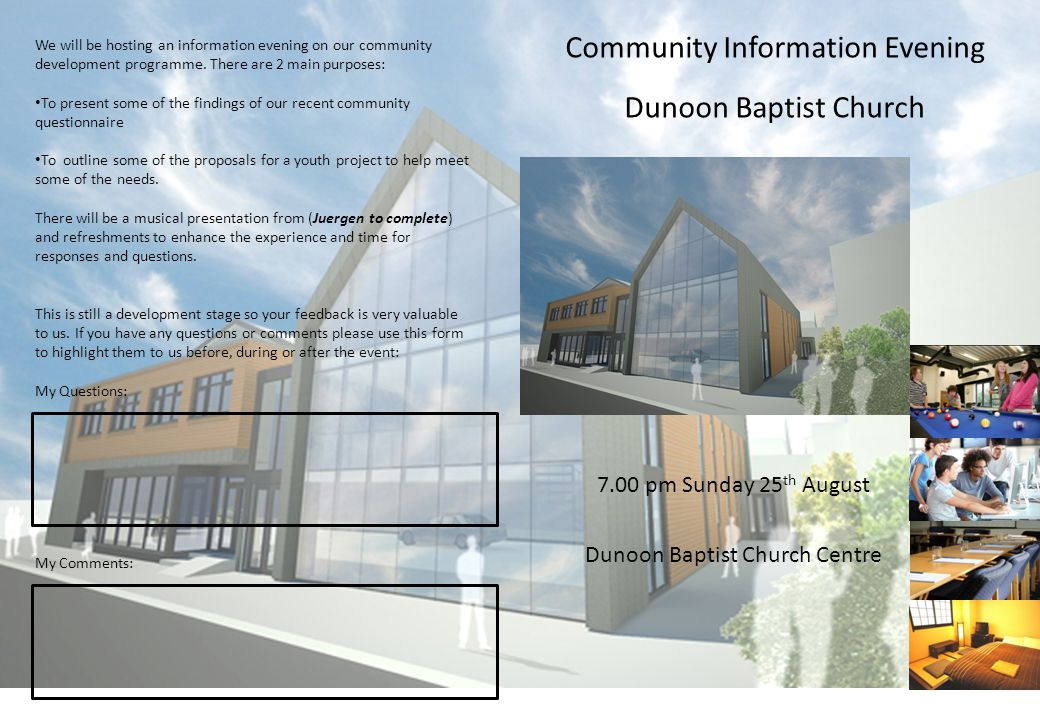 Community Information Evening Dunoon Baptist Church 7.00 pm Sunday 25 th August Dunoon Baptist Church Centre We will be hosting an information evening