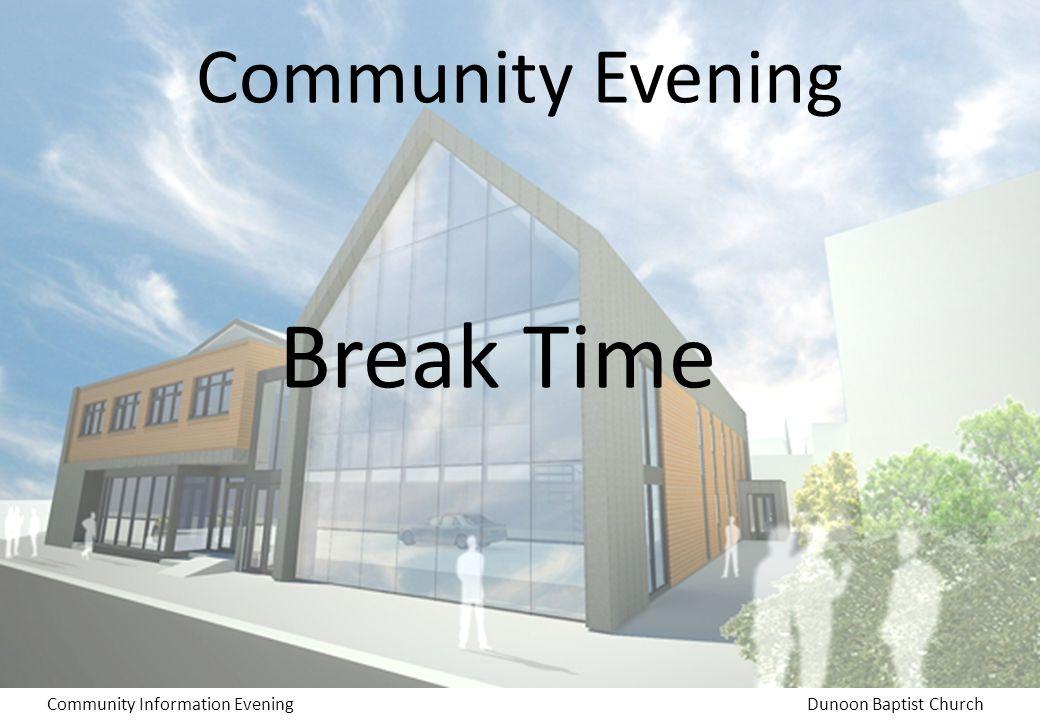 Community Information EveningDunoon Baptist Church Community Evening Break Time