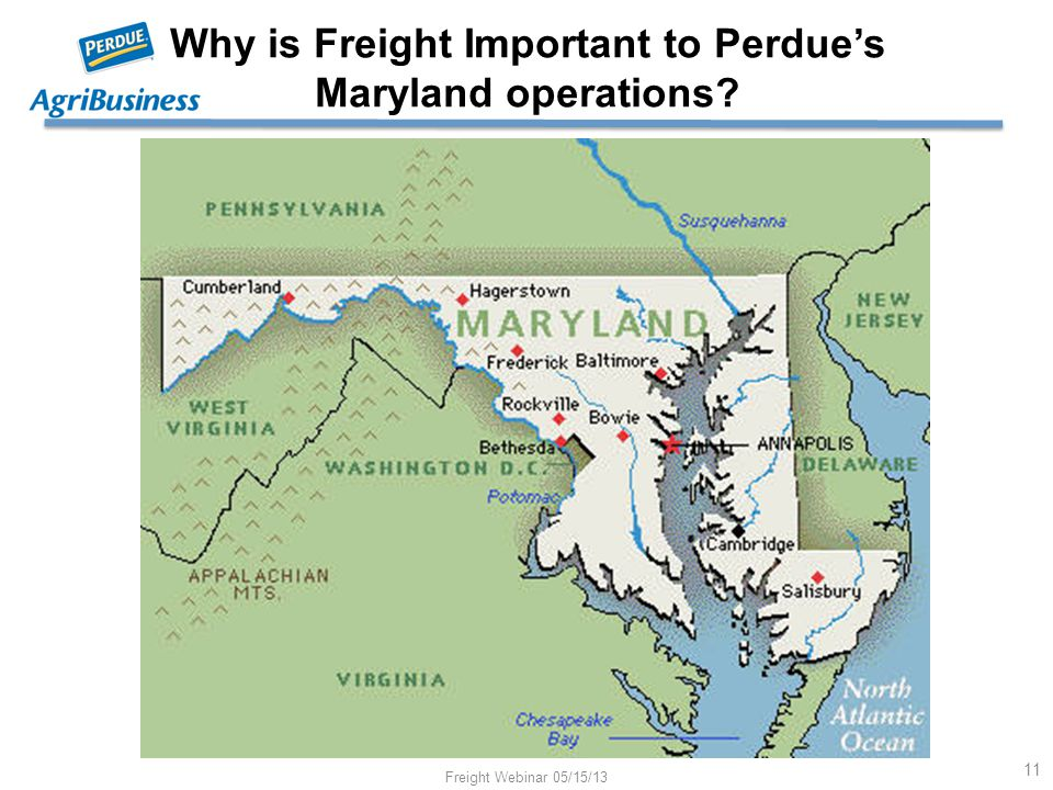 Why is Freight Important to Perdue's Maryland operations? Freight Webinar 05/15/13 11
