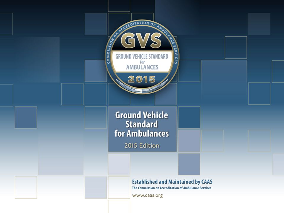 Required Safety Features GVS includes new safety requirements that are fully researched and proven by NIOSH: SAE 3026Patient Compartment Seating SAE 3027Litter Fasteners and Anchorage SAE 3043Ambulance Equipment Mounting and Retention Additional NIOSH/SAE requirements will be included in future revisions of the GVS standard as they are published