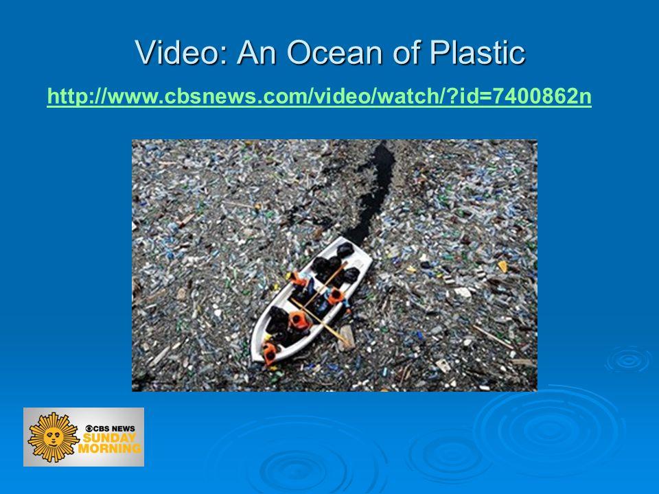 Video: An Ocean of Plastic http://www.cbsnews.com/video/watch/?id=7400862n
