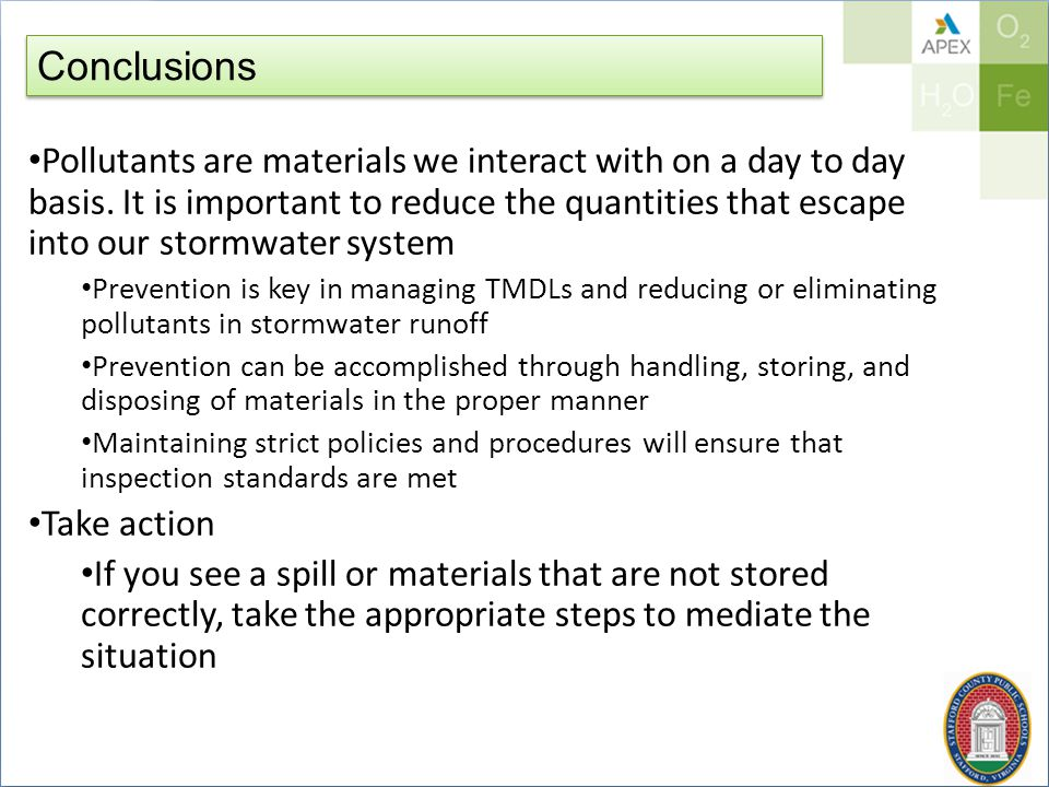 Conclusions Pollutants are materials we interact with on a day to day basis.