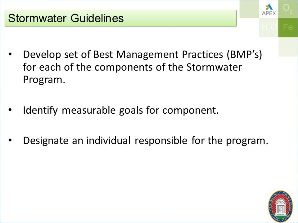 Stormwater Guidelines Develop set of Best Management Practices (BMP's) for each of the components of the Stormwater Program.