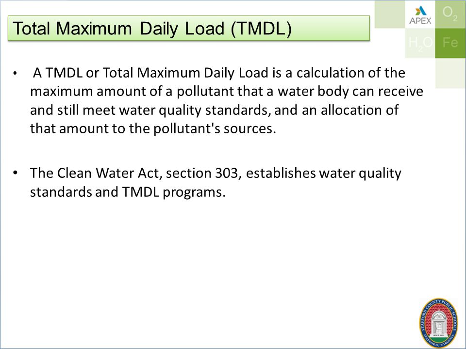 Total Maximum Daily Load (TMDL) A TMDL or Total Maximum Daily Load is a calculation of the maximum amount of a pollutant that a water body can receive and still meet water quality standards, and an allocation of that amount to the pollutant s sources.