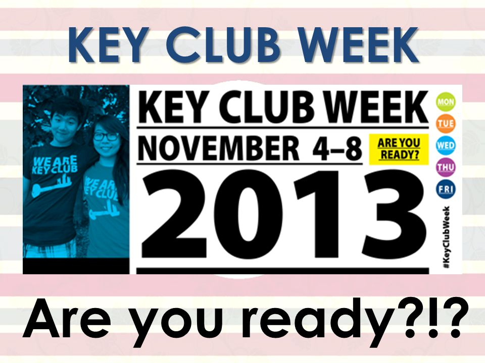 KEY CLUB WEEK Are you ready !