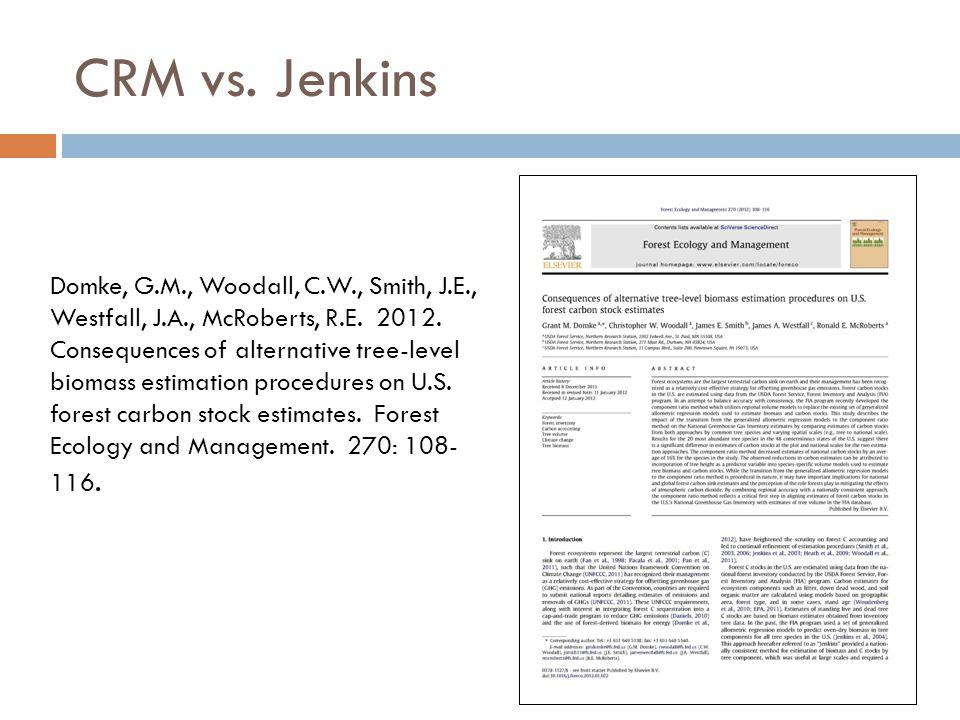 CRM vs. Jenkins Domke, G.M., Woodall, C.W., Smith, J.E., Westfall, J.A., McRoberts, R.E.