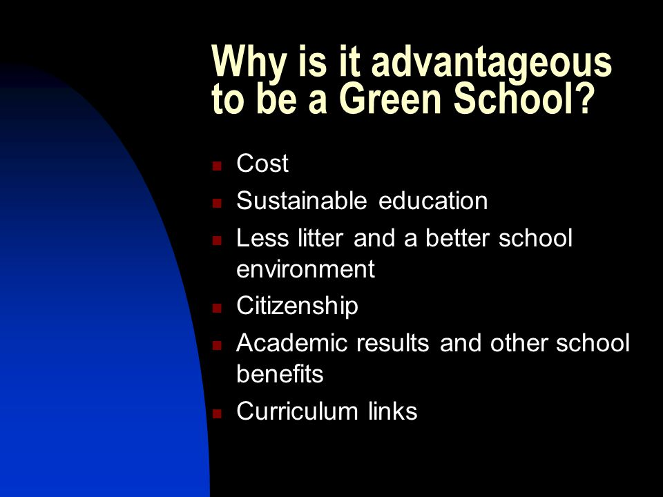 Why is it advantageous to be a Green School.