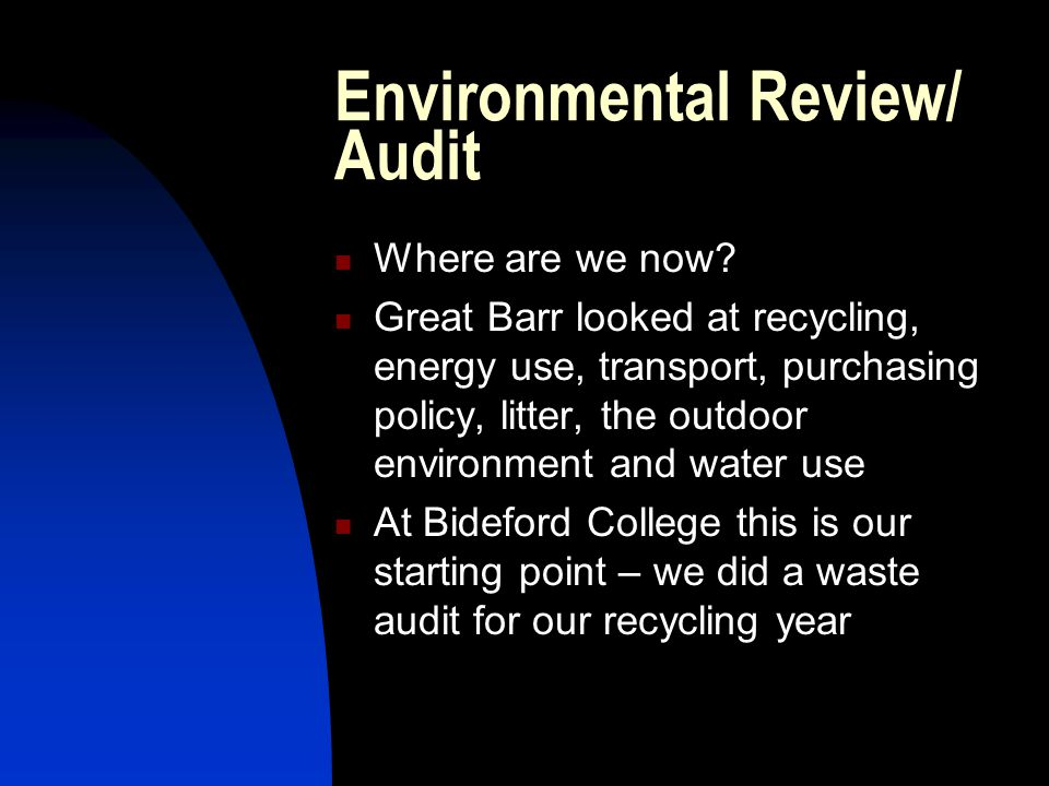 Environmental Review/ Audit Where are we now.